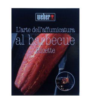 """Ricettario weber """" L'Arte dell' Affumicatura al Barbecue """""""