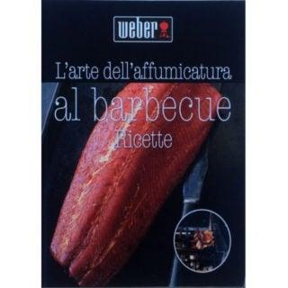 ricettario weber l'arte dell'affumicatura al barbecue